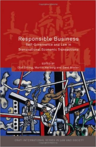 Lire en ligne Responsible Business: Self-Governance and Law in Transnational Economic Transactions (Onati International Series in Law and Society) ePub