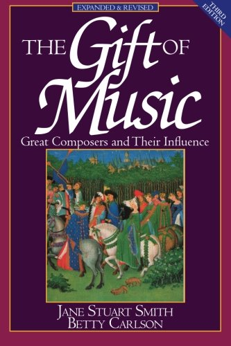 - The Gift of Music (Expanded and Revised, 3rd Edition): Great Composers and Their Influence