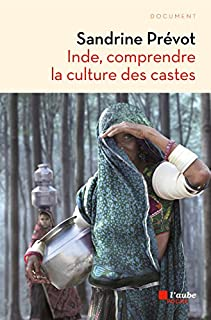 Inde, comprendre la culture des castes, Prévot, Sandrine