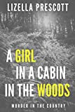 A Girl in a Cabin in the Woods: A Short, Suspenseful Story