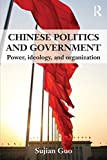 Chinese Politics and Government : Power, Ideology, and Organization, Guo, Sujian, 0415551390