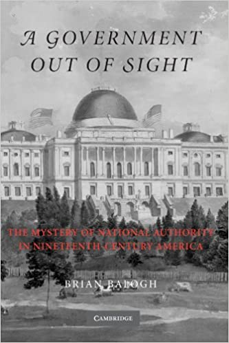 A Government Out of Sight: The Mystery of National Authority in ...