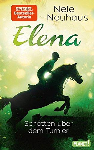 Schatten über dem Turnier (Elena – Ein Leben für Pferde, Band 3)