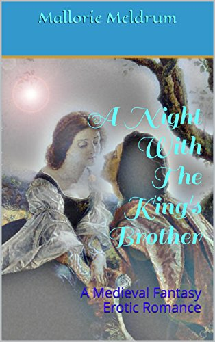 A Night With The King's Brother: A Medieval Fantasy Erotic Romance