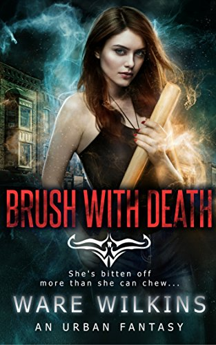 Brush With Death: A Sadie Salt Urban Fantasy (Sadie Salt Series) by [Wilkins, Ware]