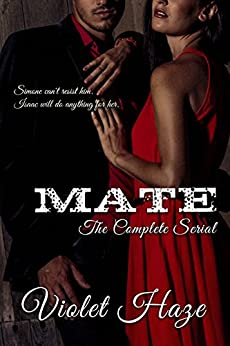 Mate: The Complete Serial (In the Dark Book 1) by [Haze, Violet]