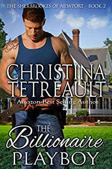 The Billionaire Playboy (The Sherbrookes of Newport Book 2) by [Tetreault, Christina]