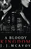 A Bloody Kingdom (Ruthless People) (Volume 4)