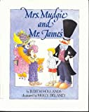 Mrs. Mudgie and Mr. James, Judith W. Hollands, 0689313896