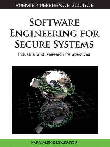 Software Engineering for Secure Systems : Industrial and