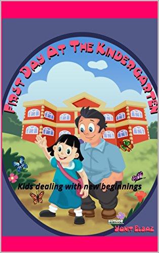 children`s book: First Day at the kindergarten: Kids dealing with new beginnings