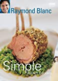 Simple French Cookery, Raymond Blanc, 0563522852