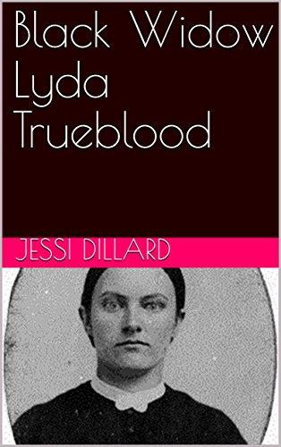 Black Widow Lyda Trueblood: A Collection of True Crime Stories