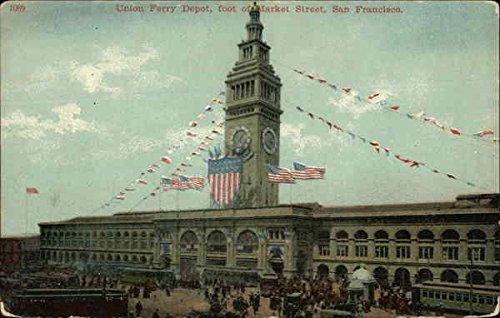 Union Ferry Depot, Foot of Market Street San Francisco, California Original Vintage - Ferry Union Depot