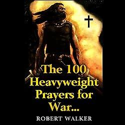 The 100 Heavyweight Prayers for War