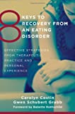 8 Keys to Recovery from an Eating Disorder, Carolyn Costin and Gwen Schubert Grabb, 0393706958
