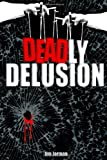 Deadly Delusion, Jim Jarman, 1847286224