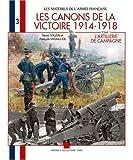 Image de LES CANONS DE LA VICTOIRE: Volume 3 (Les Materiels de l'Armee Francaise) (French Edition)
