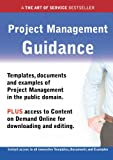 Project Management Guidance - Real World Application, Templates, Documents, and Examples of the Use of Project Management in the Public Domain. Plus F, Ivanka Menken, 1486459684