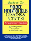 Ready-to-Use Violence Prevention Skills Lessons and Activities for Elementary Students, , 0787966991