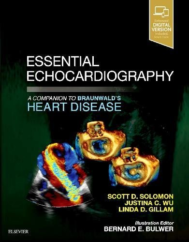 Essential Echocardiography: A Companion to Braunwald's Heart Disease by Elsevier