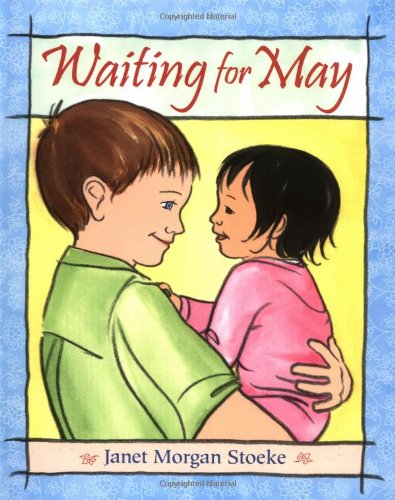 Waiting for May - an endearing story about international adoption from the viewpoint of the soon to be big brother.