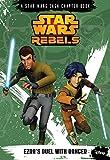 Star Wars Rebels Ezra's Duel with Danger (A Star Wars Saga Chapter Book)