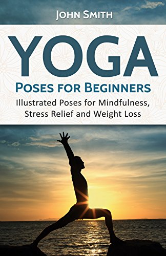 YOGA: Poses For Beginners: Illustrated Poses For Mindfulness ...
