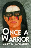 Once a Warrior, M. Mcmahon Mary, 0878392610