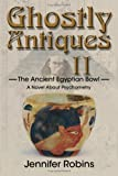 Ghostly Antiques II, Jennifer Robins, 0595363857