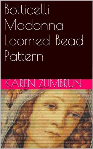Botticelli Madonna Loomed Bead Pattern - Madonna Botticelli