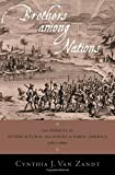 img - for Brothers Among Nations: The Pursuit of Intercultural Alliances in Early America, 1580-1660 book / textbook / text book