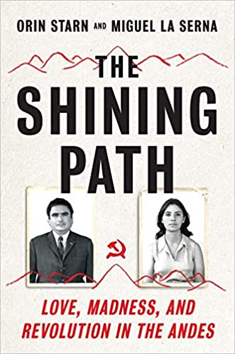The Shining Path and Revolution in the Andes Madness Love