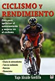 img - for Ciclismo y rendimiento / Cycling and Performance: Guia para optimizar el entrenamiento y mejorar en el ciclismo / Guide to Optimize Training and Improve Cycling (Spanish Edition) book / textbook / text book