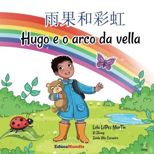 Read Online Yuguo he caihong - Hugo e o arco da vella (Bilingual book chinese-galician) (Chinese Edition) pdf epub