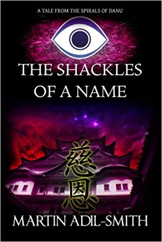 The Shackles Of A Name (The Spirals of Danu): Amazon.es ...