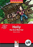Helbling Readers Fiction: Holly the Eco Warrior - Level 2 (inkl. 1 Audio-CD)