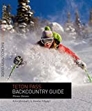 img - for Teton Pass Backcountry Guide book / textbook / text book