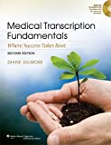 img - for Medical Transcription Fundamentals: Where Success Takes Root by Diane Gilmore CMT FAAMT (2012-01-12) book / textbook / text book
