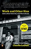 Work and Other Sins, Charlie LeDuff, 0143034944