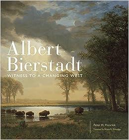 albert bierstadt painter of the american west