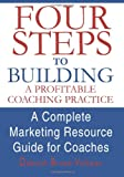 Four Steps to Building a Profitable Coaching Practice, Deborah Brown-Volkman, 0595296602