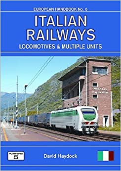 Book Italian Railways: The Complete Guide to All Locomotives and Multiple Units of the Railways of Italy (European Handbook) by David Haydock (2007-08-31)