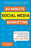 30-Minute Social Media Marketing: Step-by-step Techniques to Spread the Word About Your Business: Social Media Marketing in 30 Minutes a Day