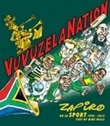Vuvuzela Nation: Zapiro on SA Sport, 1995-2013