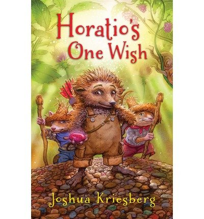 Download [(Horatio's One Wish: An Adventure River Tale with Hedgehogs, Hamsters, and Snails. a Middle-Grade Children's Book for Kids Who Love a Story )] [Author: Joshua Kriesberg] [Jan-2013] pdf