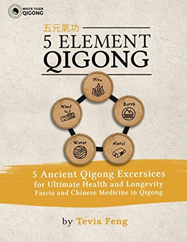 5 Element Qigong: 5 Powerful Ancient Animal Qigong Forms, Fascia, Anatomy and the Chinese Medicine Connections PDF