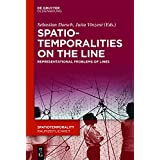 Spatiotemporalities on the Line: Representations-practices-dynamics (Spatiotemporality / Raumzeitlichkeit)