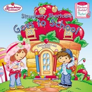 Download Strawberry Shortcake Goes to School - 2003 publication. pdf