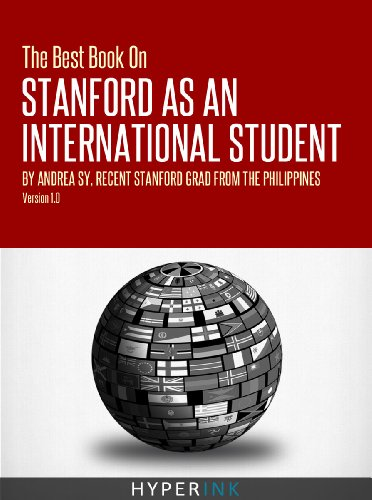 Download The Best Book On Stanford International Admissions (Tips For TOEFL Prep, Admissions Essays, Filling Out The Common App, SAT Prep, And More) Pdf